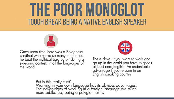 The poor monoglot -Tough break being a native English speaker