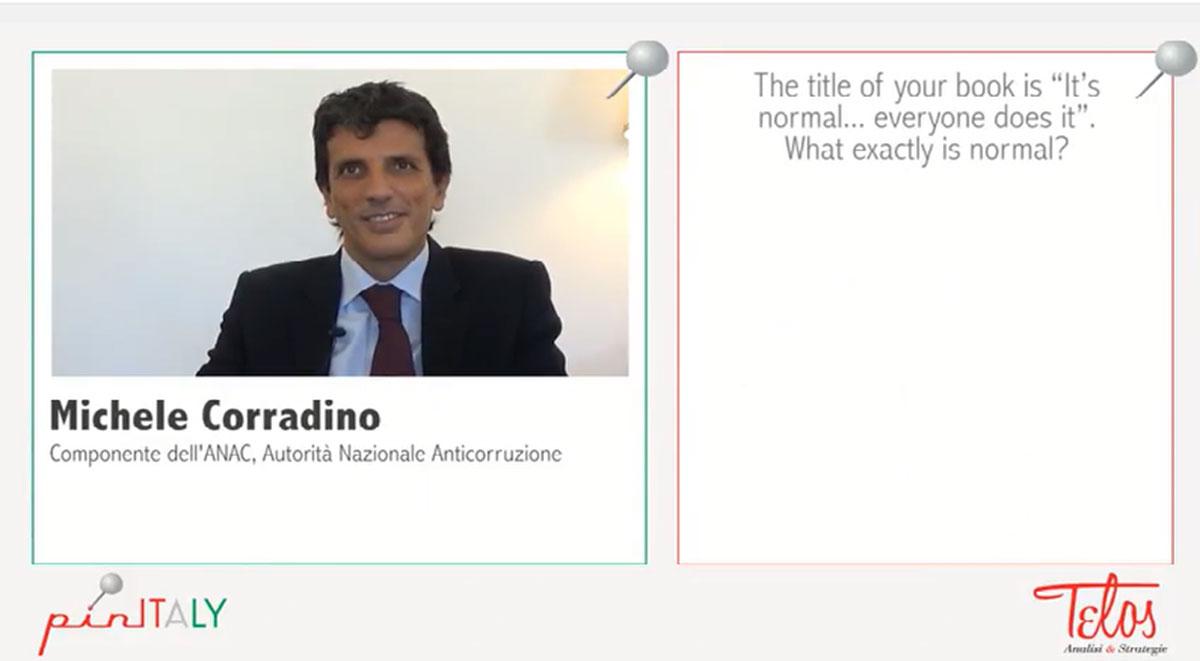 La corruzione in Italia è normale? No, Grazie. Michele Corradino per pinITALY
